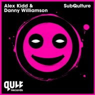 Alex Kidd & Danny Williamson - Subqulture (Original Mix)