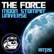 The Force - Moon Stompin (Original mix)