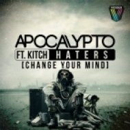 Apocalypto feat. Kitch - Haters [Change Your Mind] (Original Mix)