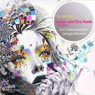 5uGar and Eva Kade Ft. Evil T  - All Around (Gologan Remix)
