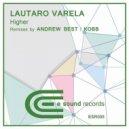 Lautaro Varela  -  Higher  (Kobb Remix) ((Kobb Remix) )