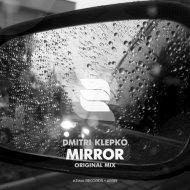 Dmitri Klepko - Mirror (Original Mix)