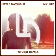 Little Daylight - My Life (Thugli Remix)