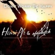 Henri Pfr & Ofenbach - Don\'t Worry Be Happy ! (Original Mix)
