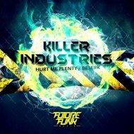 Killer Industries - Hurt Me Plenty (Original mix)