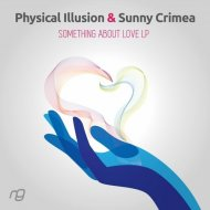 Physical Illusion, Sunny Crimea - Something About Love (Original mix)