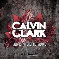 Calvin Clark - Not Alone (Original mix)