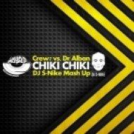 Crew7 & Dr. Alban - Chiki Chiki (DJ S-Nike Mash Up)