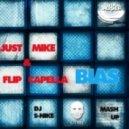 Just Mike & Flip Capella - Bias (DJ S-Nike Mash up)