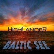 DJ HIGHLANDER - Baltic See (Radio Edit)