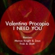 Valentina Procopio - I Need You (Marcus Knight & Zoux Remix)
