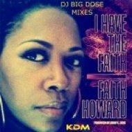 Faith Howard - I Have The Faith (DJ Big Dose Extended Mustard Seed Remix)