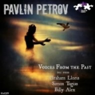 Pavlin Petrov - Voices From the Past (Graham Lloris Remix)