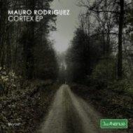 Mauro Rodriguez - Endodermis (Original Mix)
