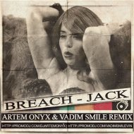 Breach - Jack (Artem Onyx & Vadim Smile Remix) (Artem Onyx & Vadim Smile Remix)