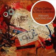 Chris Drifter & Steve Valentine - Shooting Star (Original Mix)