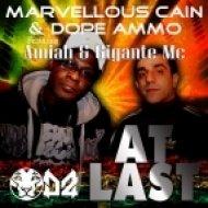 Marvellous Cain & Dope Ammo feat. Amiah & Gigante Mc - At Last (Original mix)
