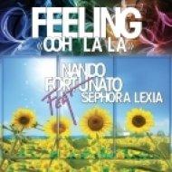 Nando Fortunato Feat Sephora Lexia - Feeling \'Ooh La La\' (Radio Edit)