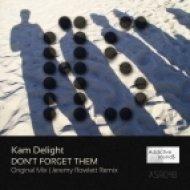 Kam Delight - Don\'t Forget Them (Jeremy Rowlett Remix)