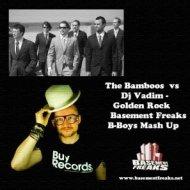 The Bamboos vs Dj Vadim - Golden Rock (Basement Freaks B-Boy Mash Up)