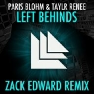 Paris Blohm & Taylr Renee - Left Behinds (Zack Edward Remix)