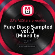 DJ\'s AllStars presents - Pure Disco Sampled vol. 3 (Mixed by DiscoAleksz)