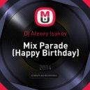 Dj Alexey Isakov - Mix Parade (Happy Birthday) (Happy Birthday )