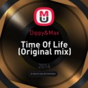 Dippy&Max - Time Of Life (Original mix)