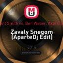 Agent Smith vs. Ben Weber, Axel Eilers - Zavaly Snegom (AparteDj Edit)