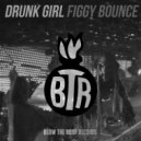 Drunk Girl - Figgy Bounce (Original mix)