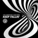 Dave Rose, Luca Debonaire - Keep Fallin\' (Original Mix)