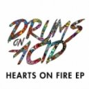 Drums On Acid - Hearts On Fire (Original Mix)