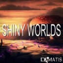Dimatis - Shiny Worlds (Original mix)