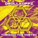 Drollkoppz - Vortex (Original Mix)