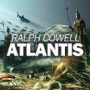 Ralph Cowell - Atlantis (Original Mix)