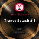 Amir (Dj Yalex) - Trance Splash # 1 ()