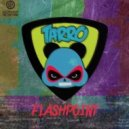 Tarro - Flashpoint (Stabby Remix)