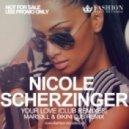 Nicole Scherzinger - Your Love (Mars3ll & Bikini DJs Remix) (Mars3ll & Bikini DJs Remix)