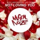 Alex Larichev feat. Invi Tado - Not Loving You (Original Mix)