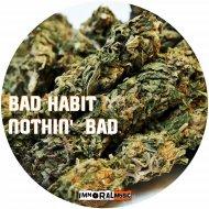 Bad Habit - Nothin\' Bad (Original mix)