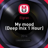 Elgran - My mood (Deep mix 1 Hour)