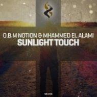 O.B.M Notion & Mhammed El Alami - Sunlight Touch (Original Mix)