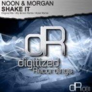 Noon & Morgan - Shake It (Original Mix)