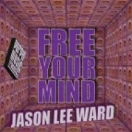 Jason Lee Ward - Free Your Mind (Original Mix)
