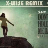 DNNYD feat. DyCy - Dont Hold Me Back (X-Wise Remix)