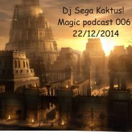 Dj Sega Kaktus! - Magic podcast 006 (22.12.2014)