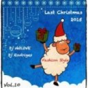 Dj VetLOVE & Dj Rodriges - Fashion Style (Last Christmas 2015) (Vol.10)