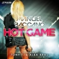 Manuel Baccano feat. Tony T. & Alba Kras - Hot Game (Radio Edit)