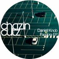 Daniel Knob - Out Of My Mind (Original Mix)