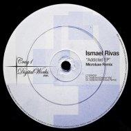 Ismael Rivas - Addicted (Microluxe Remix)